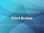 Print Broker