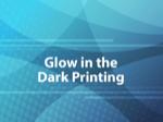 Glow in the Dark Printing