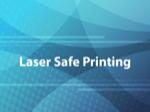 Laser Safe Printing