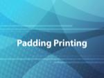 Padding Printing