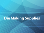 Die Making Supplies