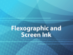 Flexographic and Screen Ink