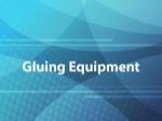 Gluing Equipment