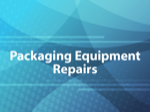 Packaging Equipment Repairs