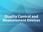 Quality Control and Measurement Devices